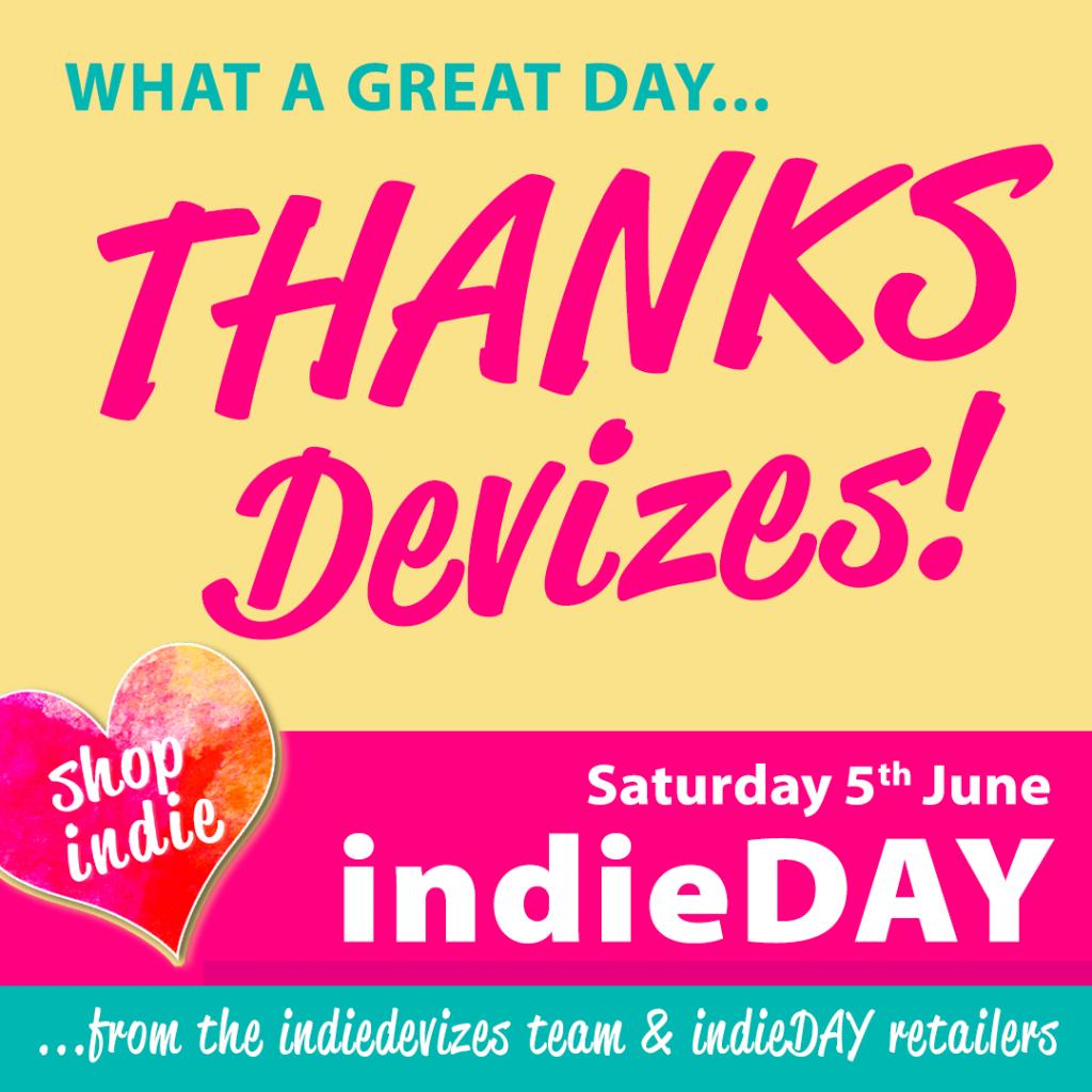 Thanks Devizes ~ indieDAY 5th June 2021